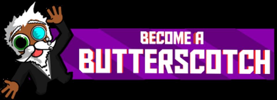 become a butterscotch